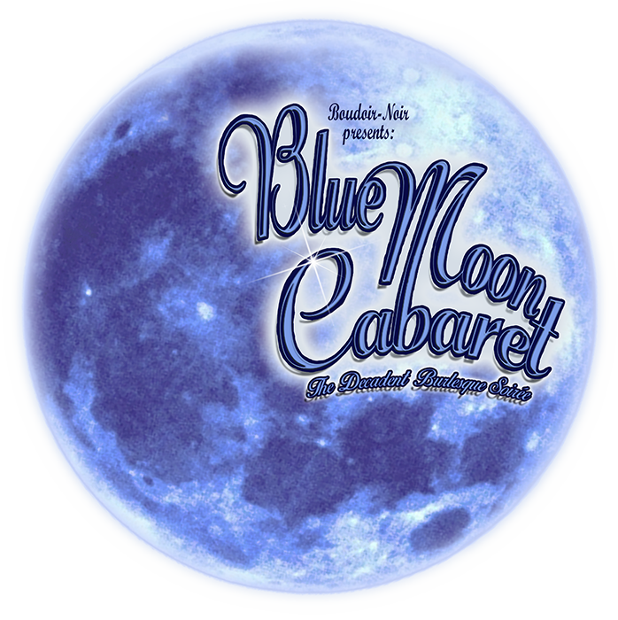 Welcome to the Blue Moon Cabaret - the Decadent Burlesque Soirée
