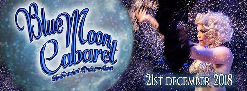 The Blue Moon Cabaret - The Decadent Burlesque Soiree No 11